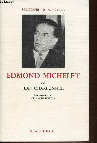 EDMOND MICHELET - POLITIQUES & CHRETIENS.