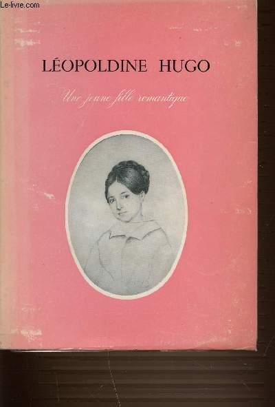 LEOPOLDINE HUGO - UNE JEUNE FILLE ROMANTIQUE.