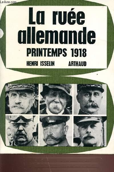 LA RUEE ALLEMANDE - PRINTEMPS 1918