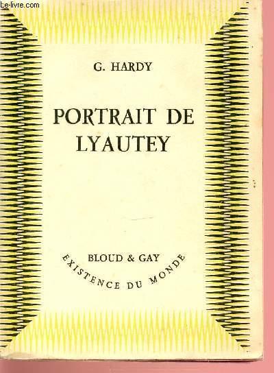 PORTRAIT DE LYAUTEY. COLLECTION EXISTENCE DU MONDE.