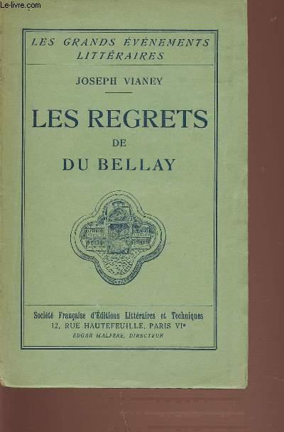 LES REGRETS DE JOACHIM DU BELLAY - LES GRANDS EVENEMENTS LITTERAIRES.