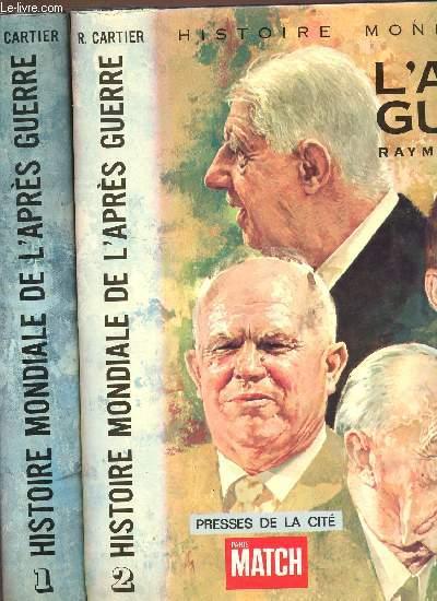 HISTOIRE MONDIALE DE L'APRES GUERRE - EN 2 VOLUMES : TOME 1 (1945-1953) + TOME 2 (1953-1969).