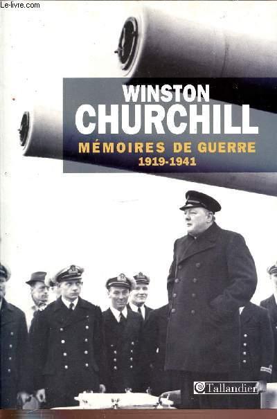 MEMOIRES DE GUERRE - TOME 1 - 1919-FEVRIER 1941