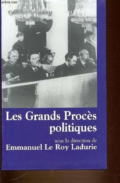 LES GRANDS PROCES POLITIQUES - LAURENT ALBARET. JEAN-CLEMENT MARTIN. NICOLAS WERTH. STEPHANE COURTOIS. MAURICE KRIEGEL. ETC.