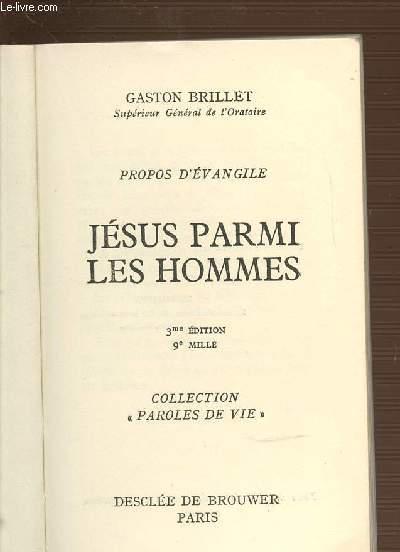 PROPOS D'EVANGILE - JESUS PARMI LES HOMMES. COLLECTION PAROLES DE VIE