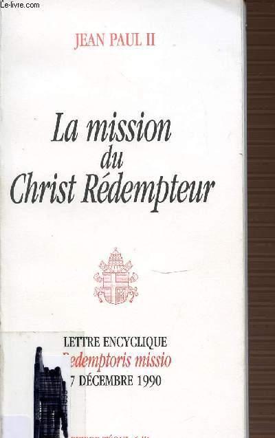 LA MISSION DU CHRIST REDEMPTEUR - LETTRE ENCYCLIQUE REDEMPTORIS MISSIO - 7 DECEMBRE 1990.