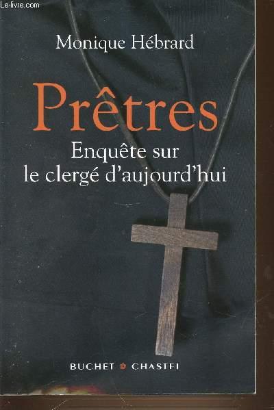 PRETRES - ENQUETE SUR LE CLERGE D'AUJOURD'HUI.