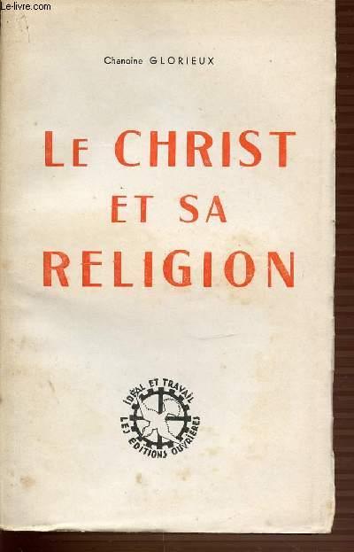 LE CHRIST ET SA RELIGION.