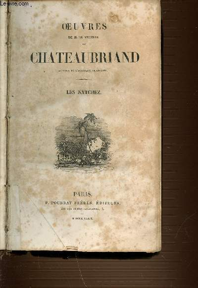 OEUVRES DE M. LE VICOMTE DE CHATEAUBRIAND - LES NATCHEZ.
