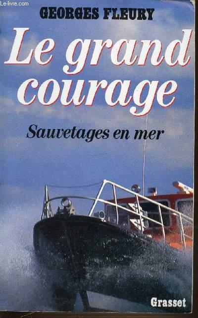 LE GRAND COURAGE - SAUVETAGES EN MER.