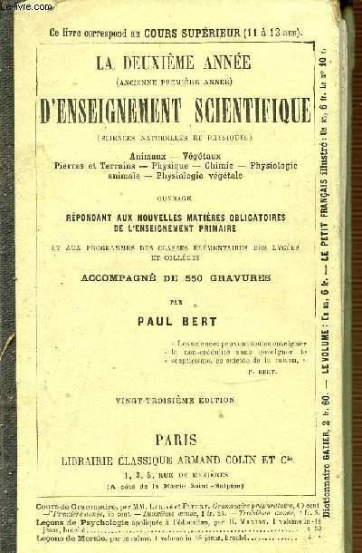 LA DEUXIEME ANNEE D'ENSEIGNEMENT SCIENTIFIQUE (SCIENCE NATURELLE ET PHYSIQUE) - ANIMAUX, VEGETAUX, PIERRES ET TERRAINS, PHYSIQUE, CHIMIE, PHYSIOLOGIE ANIMALE, PHYSIOLOGIE VEGETALE.