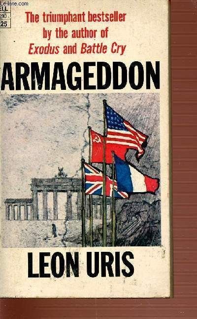 ARMAGEDDON - THE TRIUMPHANT BESTSELLER BY THE AUTHOR OF EXODUS AND BATTLE CRY.