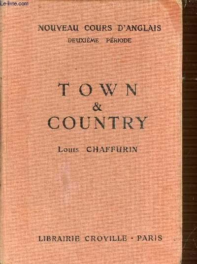 TOWN & COUNTRY - NOUVEAU COURS D'ANGLAIS - DEUXIEME PERIODE - ENSEIGNEMENT SECONDAIRE (5EME, 4EME ET 3EME) + ENSEIGNEMENT PRIMAIRE SUPERIEUR.