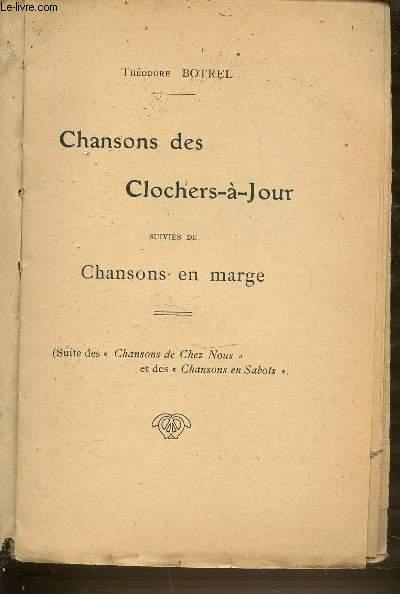 CHANSONS DES CLOCHERS-A-JOUR SUIVIES DE CHANSONS EN MARGE.