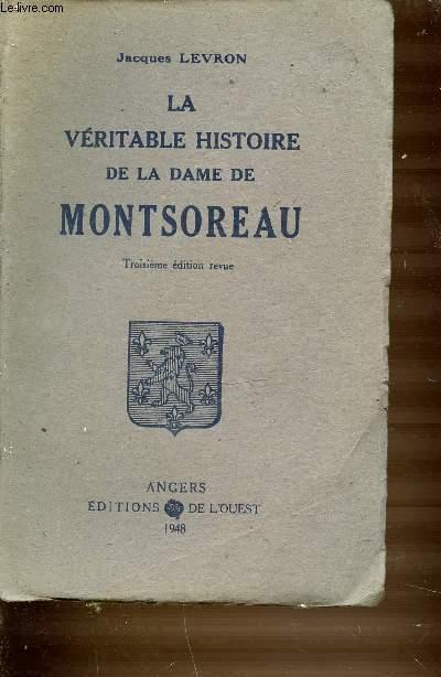 LA VERITABLE HISTOIRE DE LA DAME DE MONTSOREAU.
