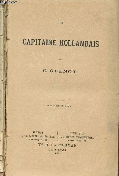 LE CAPITAINE HOLLANDAIS - EPOPEES DE L'HISTOIRE DE FRANCE.