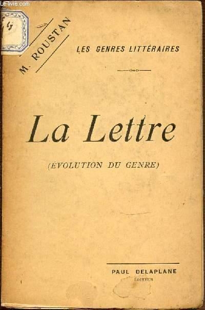 LA LETTRE (EVOLUTION DU GENRE) - LES GENRES LITTERAIRES.