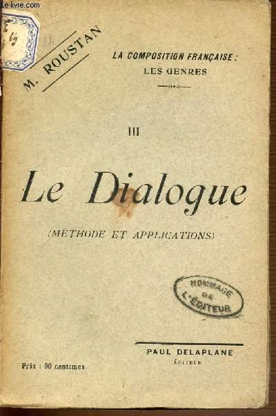 III : LE DIALOGUE (METHODE ET APPLICATIONS) - LA COMPOSITION FRANCAISE : LES GENRES.