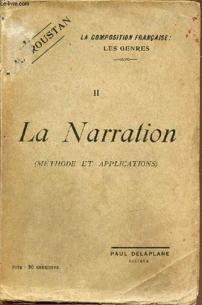 II : LA NARRATION (METHODE ET APPLICATIONS) - LA COMPOSITION FRANCAISE : LES GENRES.