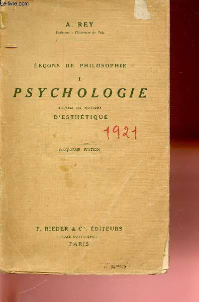 I : PSYCHOLOGIE SUIVIES DE NOTIONS D'ESTHETIQUE - LECONS DE PHILOSOPHIE.