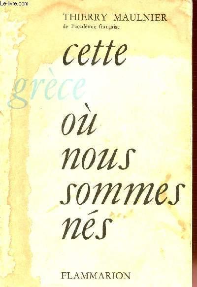 CETTE GRECE OU NOUS SOMMES NES.
