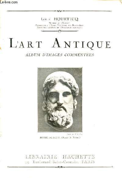 L'ART ANTIQUE : ALBUM D'IMAGES COMMENTEES.