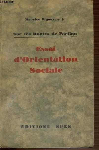 SUR LES ROUTES DE L'ACTION - ESSAI D'ORIENTATION SOCIALE.
