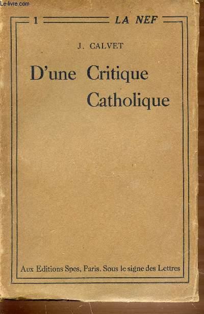 D'UNE CRITIQUE CATHOLIQUE - COLLECTION LA NEF N°1.