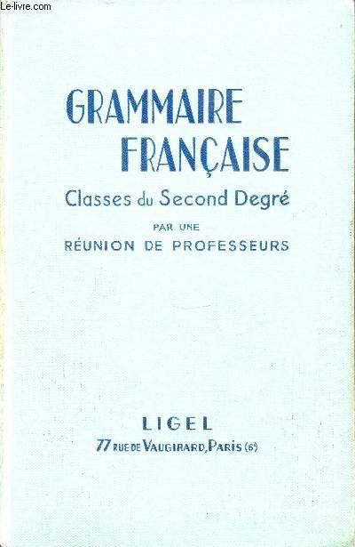 GRAMMAIRE FRANCAISE - CLASSES DU SECOND DEGRE.