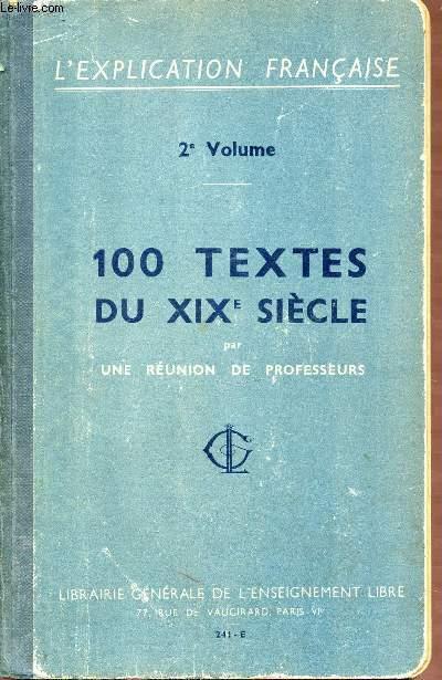 VOLUME 2 : 100 TEXTES DU XIX EME SIECLE - L'EXPLICATION FRANCAISE.