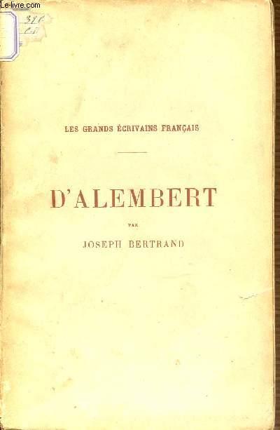D'ALEMBERT- LES GRANDS ECRIVAINS FRANCAIS.