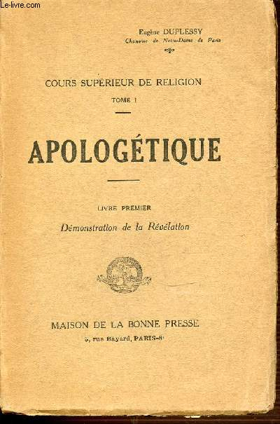 TOME 1 : DEMONSTRATION DE LA REVELATION - APOLOGETIQUE - COURS SUPERIEUR DE RELIGION.
