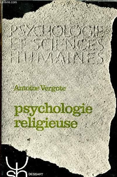 PSYCHOLOGIE RELIGIEUSE - PSYCHOLOGIE ET SCIENCES HUMAINES - DEUXIEME EDITION.