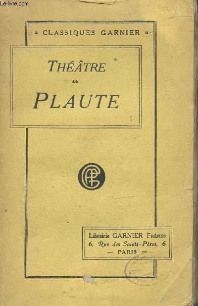 THEATRE DE PLAUTE - TOME 1 / TRADUCTION NOUVELLE ACCOMPAGNEE DE NOTES. CLASSIQUES GARNIER. BILBIOTHEQUE LATINE-FRANCAISE.