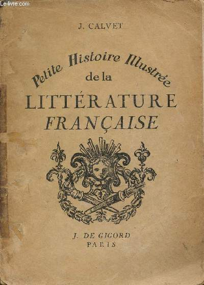 PETITE HISTOIRE DE LA LITTERATURE FRANCAISE.