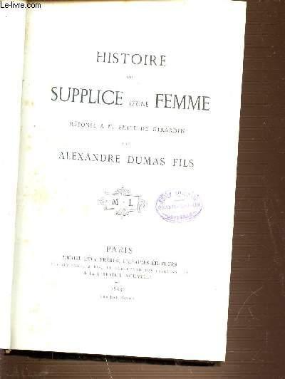 HSITOIRE DU SUPPLICE D'UNE FEMME.