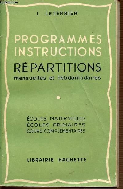 PROGRAMMES INSTRUCTIONS - REPARTITIONS MENSUELLE ET HEBDOMADAIRES. ECOLES MATERNELLES, ECOLES PRIMAIRES, COURS COMPLEMENTAIRES.