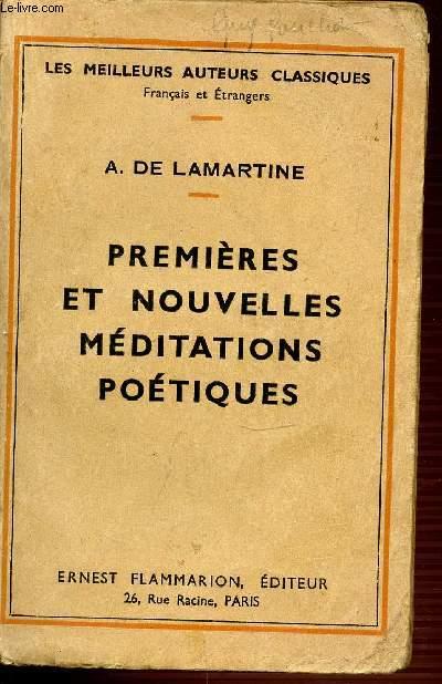 PREMIERES ET NOUVELLES MEDITATIONS POETIQUES - LES MEILLEURS AUTEURS CLASSIQUES.