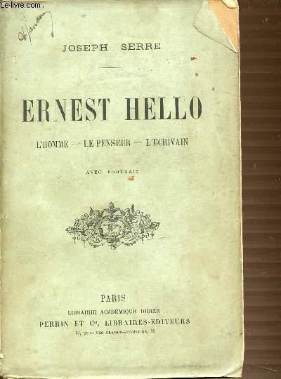 ERNEST HELLO : L'HOMME, LE PENSEUR, L'ECRIVAIN.