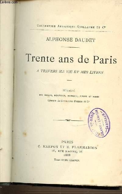 TRENTE ANS DE PARIS A TRAVERS MA VIE ET MES LIVRES - COLLECTION ARTISTIQUE GUILLAUME ET CIE.