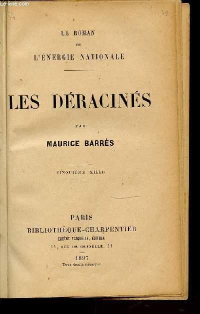 LES DERACINES - LE ROMAN DE L'ENERGIE NATIONALE.
