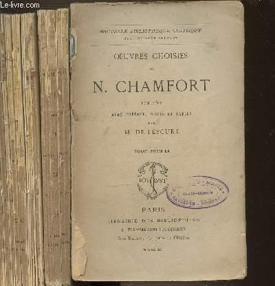 OEUVRES CHOISIES DE N. CHAMFORT EN 2 TOMES (1+2) PUBLIEES AVEC PREFACE, NOTES ET TABLES - NOUVELLE BIBLIOTHEQUE CLASSIQUE.