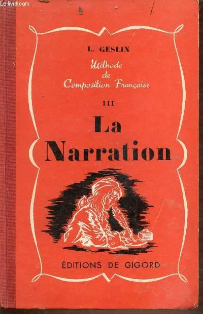 METHODE DE COMPOSITION FRANCAISE - TOME 3 : LA NARRATION