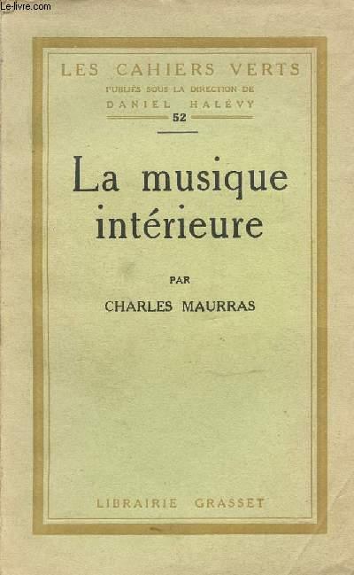 LA MUSIQUE INTERIEURE - LES CAHIERS VERTS PUBLIES SOUS LA DIRECTION DE DANIEL HALEVY N°52.