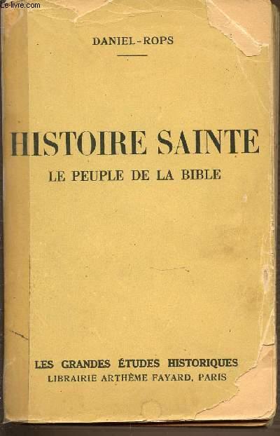 HISTOIRE SAINTE : LE PEUPLE DE LA BIBLE.