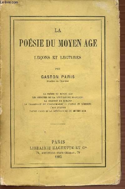 LA POESIE DU MOYEN AGE : LECONS ET LECTURES - LA POESIE DU MOYEN AGE, LES ORIGINES DE LA LITTERATURE FRANCAISE, LA CHANSON DE ROLAND, L'ART D'AIMER, LE PELERINAGE DE CHARLEMAGNE, L'ANGE ET L'ERMITE, ETC.