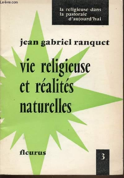 VIE RELIGIEUSE ET REALITES NATURELLES - LA RELIGIEUSE DANS LA PASTORALE D'AUJOURD'HUI N°3.