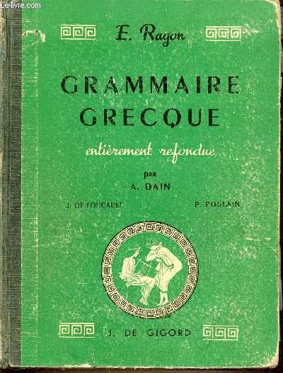 GRAMMAIRE GRECQUE - ENTIEREMENT REFONDUE PAR A. DAIN, DE FOUCAULT J. ET POULAIN P.