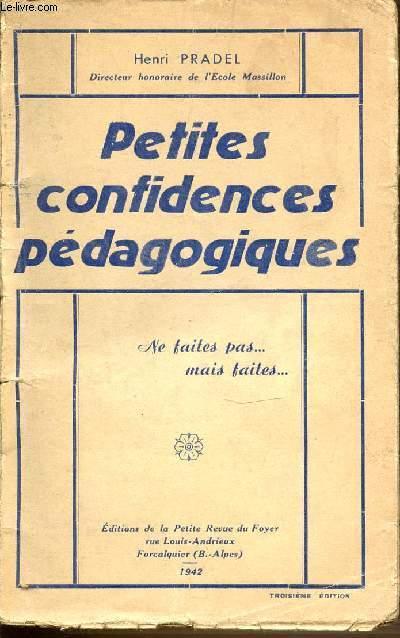 PETITES CONFIDENCES PEDAGOGIQUES - NE FAITES PAS ... MAIS FAITES.