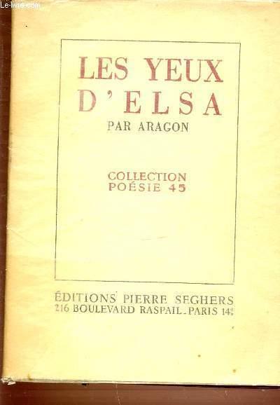 LES YEUX D'ELSA - COLLECTION POESIE 45.